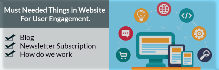 Must Needed Things in Website For User Engagement